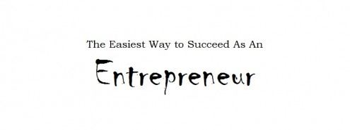 easiest-way-succeed-entrepreneur